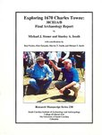 Exploring 1670 Charles Towne: 38CH1A/B, Final Archaeology Report by Michael J. Stoner and Stanley South
